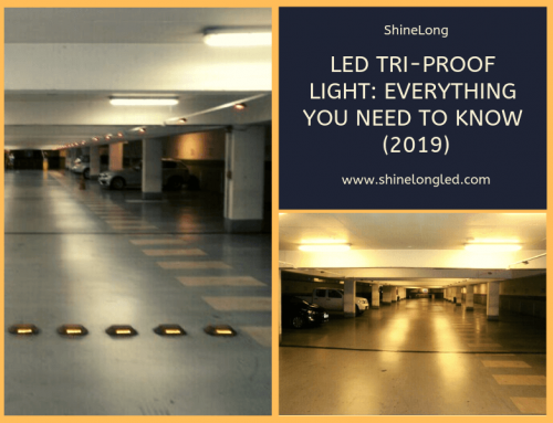 LED Tri-Proof Light: Everything You Need to Know (2019)