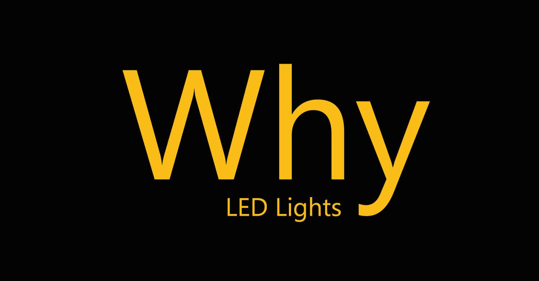 Why LED light