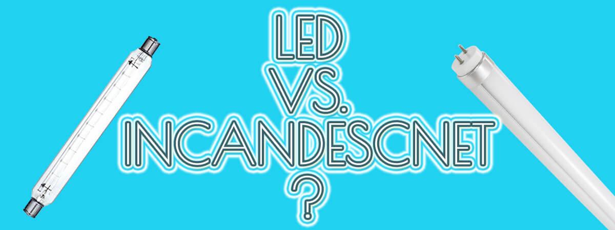 LED VS. Incandescent light