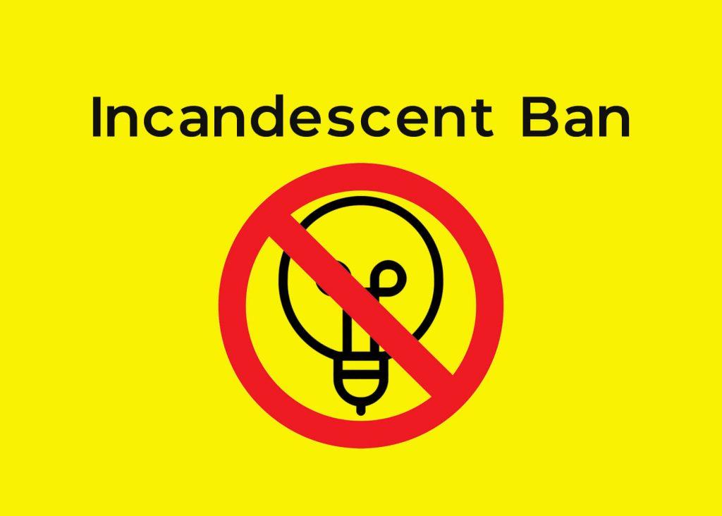 Incandescent Ban