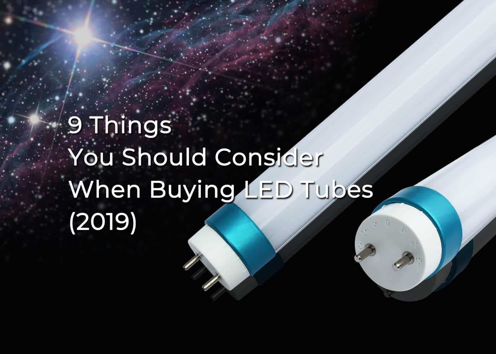 9 Things You Should Consider When Buying LED Tubes (2019)