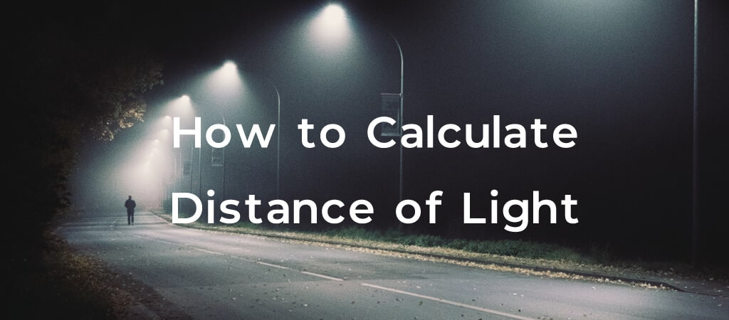 How to Calculate Distance of Light